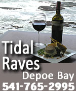 Upscale yet casual dining, with massive windows to a raging surf. Tidal Raves specializes in seafood and more. Varied menu caters to different tastes and budget.