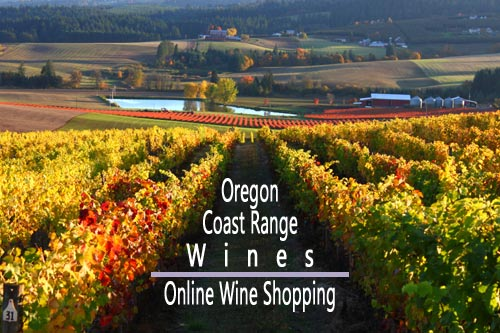 Buy Oregon Coast Range Wines Online - Yamhill Wine Country, Willamette Valley Wines